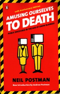 amusing ourselves to death thesis