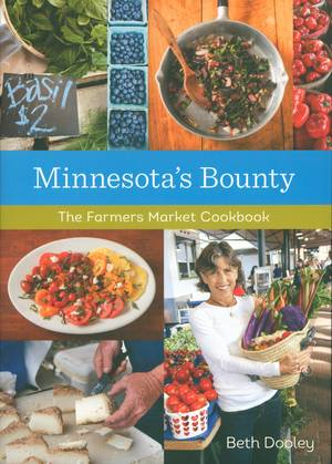 Minnesota's Bounty, A Farmers Market Cookbook