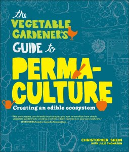 A Vegetable Gardener's Guide to Permaculture